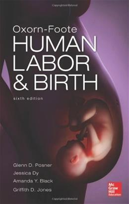 Oxorn Foote Human Labor and Birth, Sixth Edition (Obstetrics/Gynecology) 6 9780071740289