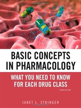 Basic Concepts in Pharmacology: What You Need to Know for Each Drug Class, by Stringer, 4th Edition 9780071741040