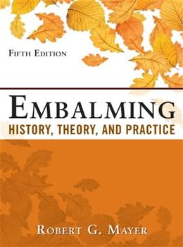 EMBALMING: HISTORY, THEORY AND PRACTICE 5 9780071741392