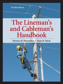 Linemans and Cablemans Handbook, by Shoemaker, 12th Edition 9780071742580