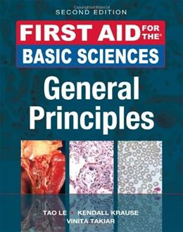 First Aid for the Basic Sciences, General Principles, by Le, 2nd Edition 9780071743884