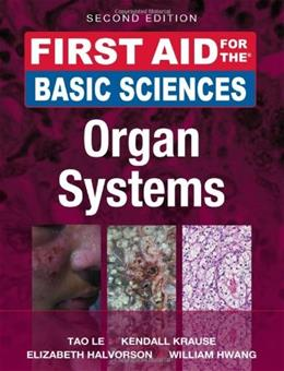 First Aid for the Basic Sciences: Organ Systems, Second Edition (First Aid Series) 2 9780071743952