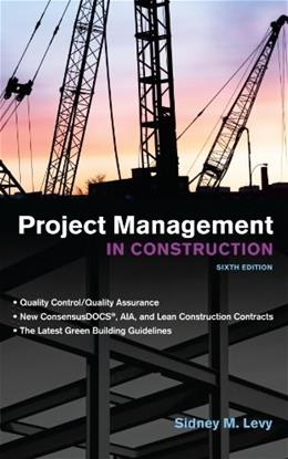 Project Management in Construction, by Levy, 6th Edition 9780071753104