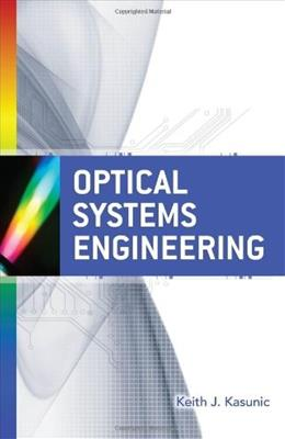Optical Systems Engineering, by Kasunic 9780071754408
