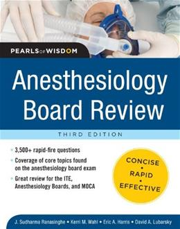 Anesthesiology Board Review Pearls of Wisdom, by Ranasinghe, 3rd Edition 9780071761451