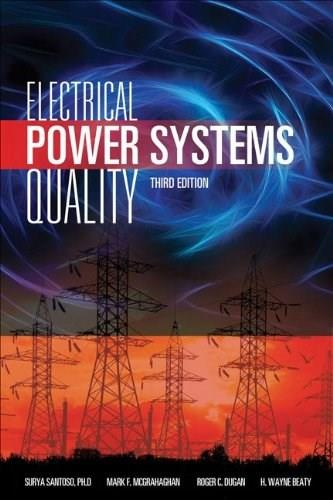 Electrical Power Systems Quality, by Dugan, 3rd Edition 9780071761550