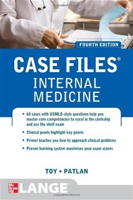 Case Files Internal Medicine, by Toy, 4th Edition 9780071761727