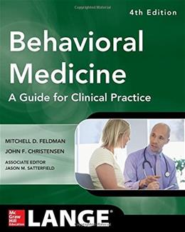 Behavioral Medicine A Guide for Clinical Practice, by Feldman, 4th Edition 9780071767705