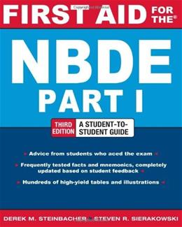 First Aid for the NBDE, by Steinbacher, 3rd Edition, Part 1 9780071769044