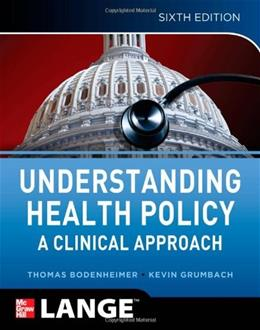 Understanding Health Policy, by Bodenheimer, 6th Edition 9780071770521