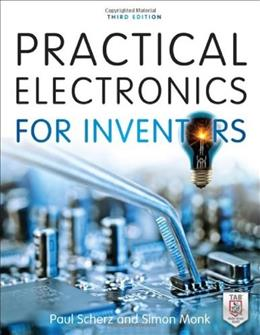 Practical Electronics for Inventors, by Scherz, 3rd Edition 9780071771337