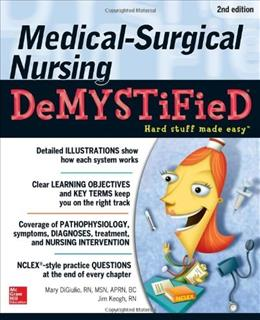 Medical-Surgical Nursing Demystified, by Digiulio, 2nd Edition 9780071771498