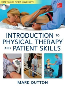 Introduction to Physical Therapy and Patient Skills, by Dutton BK w/DVD 9780071772433
