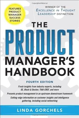Product Managers Handbook, by Gorchels, 4th Edition 9780071772983