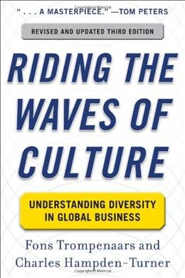 Riding the Waves of Culture: Understanding Diversity in Global Business, by Trompenaars, 3rd Edition 9780071773089