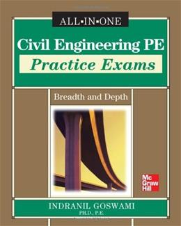 Civil Engineering PE Practice Exams: Breadth and Depth, by Goswami 9780071777117