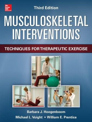 Musculoskeletal Interventions: Techniques for Therapeutic Exercise, by Voight, 3rd Edition 9780071793698