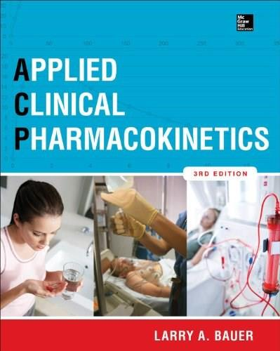 Applied Clinical Pharmacokinetics, by Bauer, 3rd Edition 9780071794589