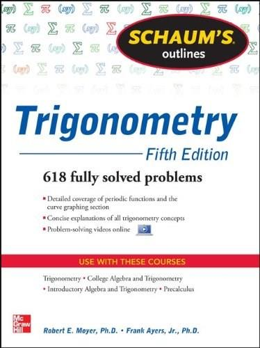 Schaums Outline of Trigonometry, by Moyer, 5th Edition 9780071795357