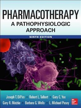 Pharmacotherapy A Pathophysiologic Approach 9/E 9780071800532