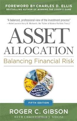 Asset Allocation: Balancing Financial Risk, by Gibson, 5th Edition 9780071804189