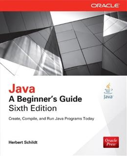 Java: A Beginners Guide, by Schildt, 6th Edition 9780071809252