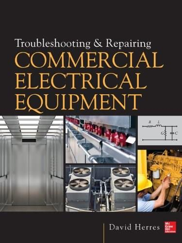 Troubleshooting and Repairing Commercial Electrical Equipment 9780071810302