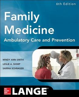 family Medicine: Ambulatory Care and Prevention, by Smith, 6th Edition 9780071820738