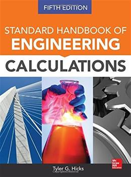 Standard Handbook of Engineering Calculations, by Hicks, 5th Edition 9780071821568