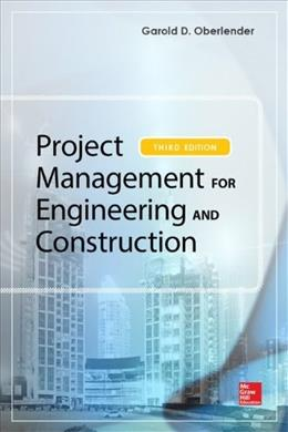Project Management for Engineering and Construction, by Oberlender, 3rd Edition 9780071822312