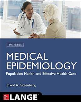 Medical Epidemiology: Population Health and Effective Health Care, by Greenberg, 5th Edition 9780071822725