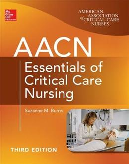 AACN Essentials of Critical Care Nursing, Third Edition (Chulay, AACN Essentials of Critical Care Nursing) 3 9780071822794