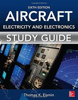 Study Guide for Aircraft Electricity and Electronics, by Eismin, 6th Edition 9780071823661