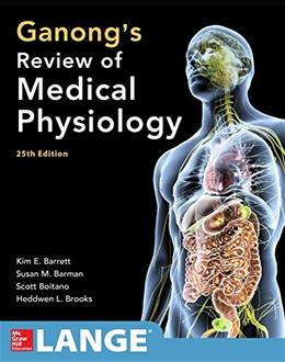 Ganongs Review of Medical Physiology, by Barrett, 25th Edition 9780071825108