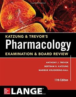 Katzung & Trevors Pharmacology Examination and Board Review,11th Edition (Katzung & Trevors Pharmacology Examination & Board Review) 9780071826358