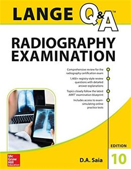 LANGE Q and A Radiography Examination, by Saia, 10th Edition 9780071833103