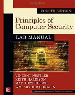 Principles of Computer Security, by Nestler, 4th Edition, Lab Manual 9780071836555