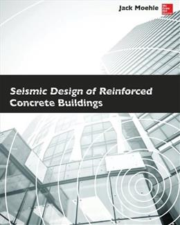 Seismic Design of Reinforced Concrete Buildings, by Moehle 9780071839440