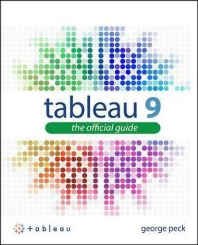 Tableau 9: The Official Guide, by Peck 2 9780071843294