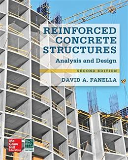 Reinforced Concrete Structures: Analysis and Design, by Fanella, 2nd Edition 9780071847841