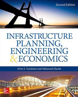Infrastructure Planning, Engineering and Economics, by Goodman, 2nd Edition 9780071850131