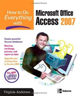 How to Do Everything with Microsoft Office Access 2007 1 9780072263466