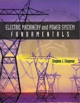Electric Machinery and Power System Fundamentals 1 9780072291353