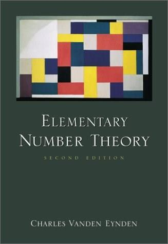 Elementary Number Theory, by Vanden Eynden, 2nd Edition 9780072325713