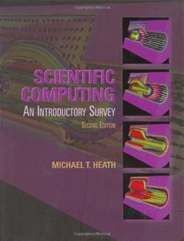 Scientific Computing: An Introduction Survey, by Heath, 2nd Edition 9780072399103