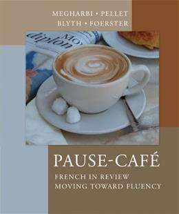 Pause Cafe: French in Review, Moving Toward Fluency, by Megharbi, Worktext 9780072407846