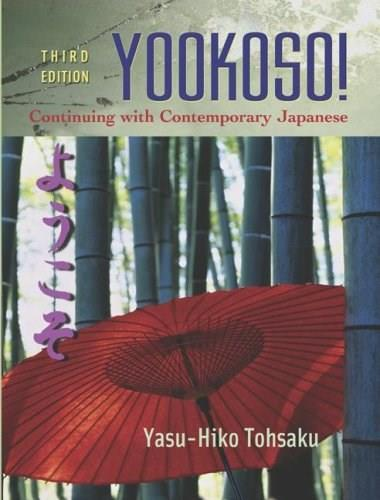 Yookoso!: Continuing with Contemporary Japanese, by Tohsaku, 3rd Edition 9780072408164