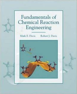Fundamentals of Chemical Reaction Engineering, by Davis 9780072450071