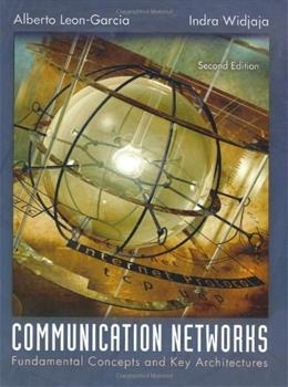 Communication Networks, by Leon-Garcia, 2nd Edition 9780072463521