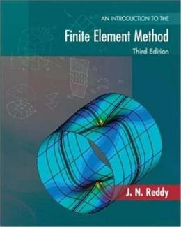 Introduction to the Finite Element Method, by Reddy, 3rd Edition 9780072466850